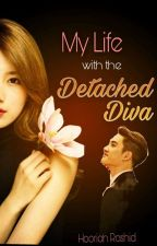 My Life With The Detached Diva by helen_bts7