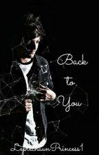 Back To You | l.t by LeprechaunPrincess1