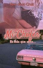 MI CHOFER  (Es Mas Que Sexo) by Chikitah_delacruz