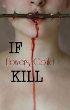 If Flowers Could Kill (Manu Rios Fanfiction Story)#WATTYS2016 by KrissyReigns
