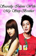 Secretly In Love With My Step-Brother *Edited* by YuriMallari028