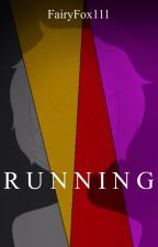 Running-Book One *Coming Soon* by FairyFox111