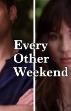 Every Other Weekend [COMPLETED] by Spobyfanfiction3