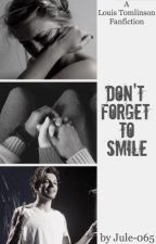 Don't forget to smile (Louis Tomlinson FF) by Jule-065