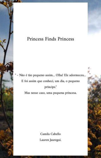 Princess Finds Princess ( CAMREN VERSION )