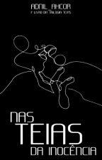 Nas Teias Da Paixão(Romance Lésbico) [CONCLUÍDO]  by Adnil_Ahcor