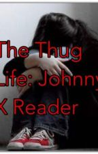 The Thug Life: Johnny Cade X Reader by jazmerf0218