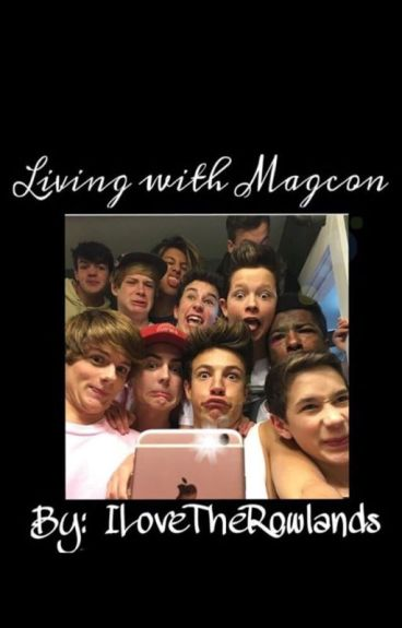 Living with Magcon.
