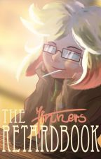 The Retardbook by Jinners