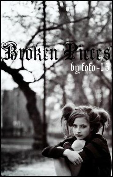 Broken Pieces (A Poem Collection) by LittleMissObsessive