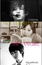 The Celebrity & The Fangirl by MilKi09