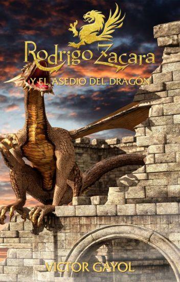 Rodrigo Zacara y el Asedio del Dragón