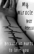 My Miracle by BrittRebecca