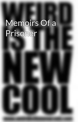 Memoirs Of a Prisoner