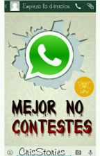 Mejor no contestes. (#01) [COMPLETA] by CrisStories