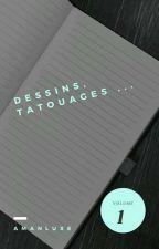 Mes Dessins + Les tatouages [En Pause ] by KendraMalikGrier
