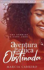Aventura De Una Chica Obstinada #1 by SkinnyHeart7