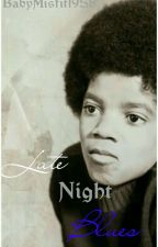 Late Night Blues (Book 2 to A Jackson 5 Love) by BabyMisfit1958_