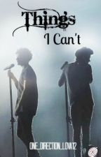 Things I Can't ~ Larry Stylinson MPreg [slow updates] by one_direction_lova12