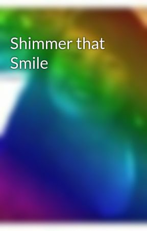 Shimmer that Smile by semsemiii