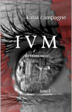 I V M (in venis meis) by KatiaCampagne9