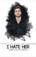 I Hate Her || L.H by catrionamaclean
