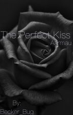 The Perfect Kiss by Becker_Bug