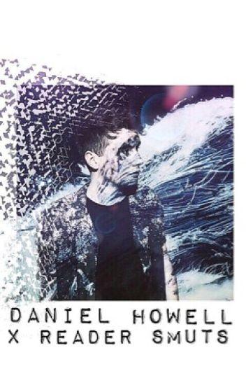 Daniel Howell x Reader SMUTS (#Wattys2017)