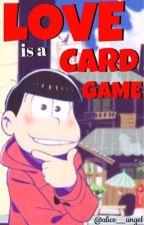 Love is a card game (Osomatsu x Reader {Lemon}) by otgw_beatrice
