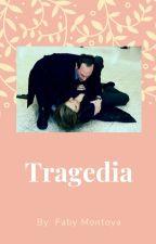 Tragedia  by AzuCasillasSVU