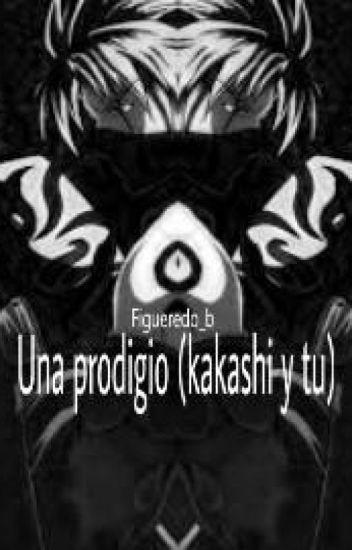 Una Prodigio ( Kakashi Y Tu )