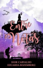 Entre Notas by EduardaRozemberg