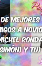 De Mejores Amigos A Novios (Michel Ronda (Simon Y Tu) by LaNuevaChole