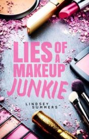 Lies of a Makeup Junkie by DoNotMicrowave