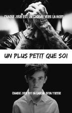 Un Plus Petit Que Soi by Writing-claire
