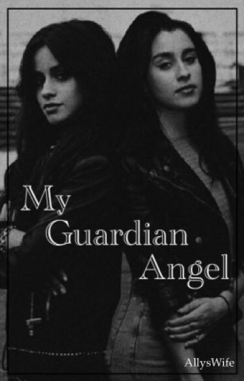 My Guardian Angel // Camren