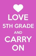 love fifth grade and carry on (on hold) by MacBearAngleClyde