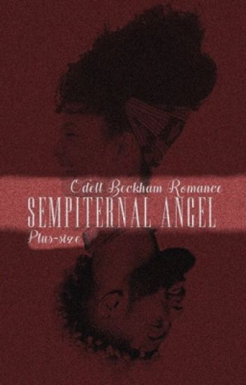 Sempiternal Angel 》Odell Beckham Jr  (Plus-sized Romance)
