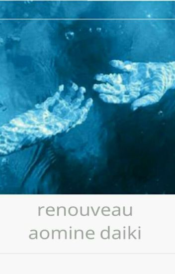 Renouveau - Aomine x Reader