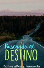 Buscando Al Destino  by DarkneessDay