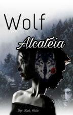 1. WØŁ₣ - Alcateia  by Kah_Hale