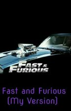 Fast And Furious (My Version) by ItsRealJamie