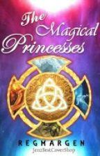 The Magical Princesses by ReginaMareyGenove