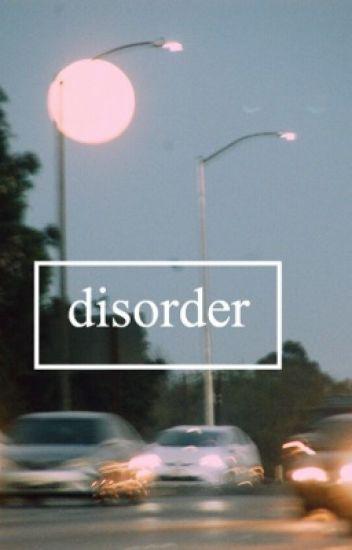 disorder - [joshler]