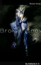 Broken Snow by Adelaide_Addie