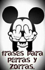 Frases Para Perras Y Zorras by isamartinezforero