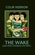 The Wake - Table of contents by ColmHerron