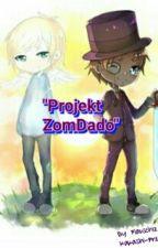 """""""Projekt ZomDado"""" by Flauschi12"""