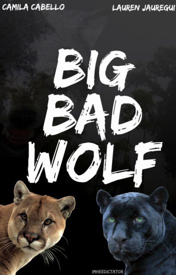 Big Bad Wolf » Camren