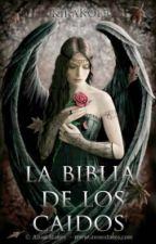 La Biblia de los Caídos  by KiraKoer